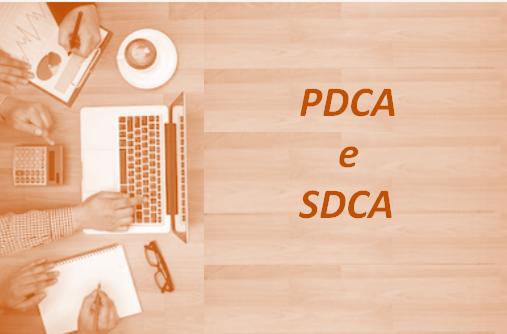 PDCA e SDCA: Qual a contribuição na melhoria dos processos?